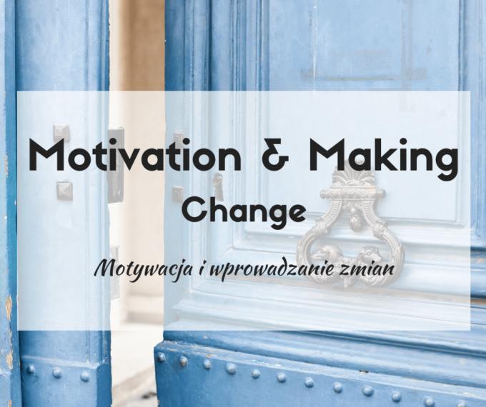 motywacja i wprowadzanie zmian